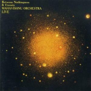 10 - Mahavishnu (John McLaughlin) Orchestra - Between Nothingness and Eternity
