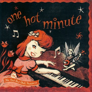 10 - RED HOT CHILI PEPPERS - One Hot Minute