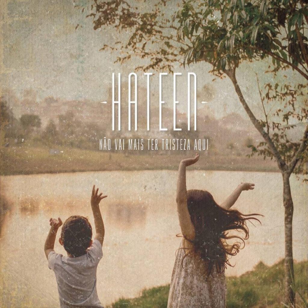 hateen_nao_vai_ter_tristeza